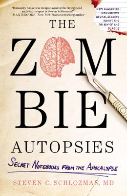 The Zombie Autopsies: Secret Notebooks from the Apocalypse - Schlozman