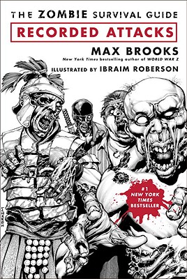 The Zombie Survival Guide: Recorded Attacks - Brooks, Max, and Roberson, Ibraim