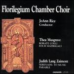 Thea Musgrave: Rorate Coeli; Four Madrigals; Judith Lang Zaimont: Serenade to Music; Parable