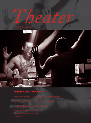 Theater: Volume 35, Theater and Violence - Sellar, Tom