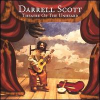 Theatre of the Unheard - Darrell Scott