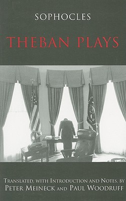 Theban Plays - Sophocles, and Meineck, Peter (Translated by), and Woodruff, Paul (Translated by)
