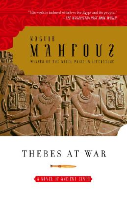 Thebes at War: A Novel of Ancient Egypt - Mahfouz, Naguib