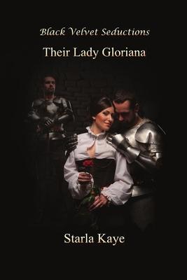 Their Lady Gloriana - Kaye, Starla