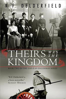 Theirs Was the Kingdom - Delderfield, R
