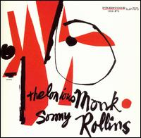 Thelonious Monk & Sonny Rollins - Thelonius Monk with Sonny Rollins