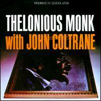 Thelonious Monk with John Coltrane [Bonus Track] - Thelonious Monk/John Coltrane