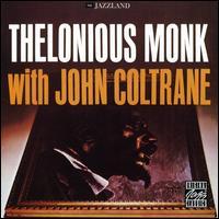 Thelonious Monk with John Coltrane - Thelonious Monk/John Coltrane