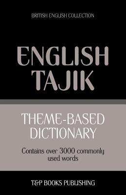 Theme-based dictionary British English-Tajik - 3000 words - Taranov, Andrey