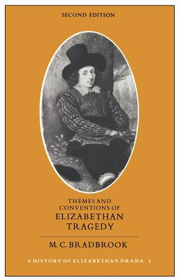 Themes and Conventions of Elizabethan Tragedy - Bradbrook, M C