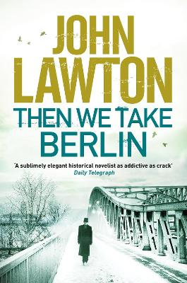 Then We Take Berlin - Lawton, John