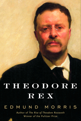 Theodore Rex - Morris, Edmund