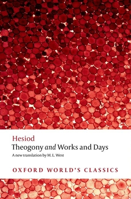 Theogony and Works and Days - Hesiod, and West, M L (Translated by)