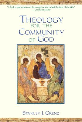 Theology for the Community of God - Grenz, Stanley J