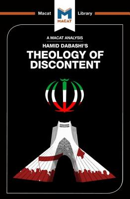 Theology of Discontent: The Ideological Foundation of the Islamic Revolution in Iran -