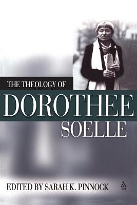 Theology of Dorothee Soelle - Pinnock, Sarah K (Editor)