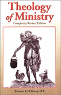 Theology of Ministry - O'Meara, Thomas F, Ph.D.