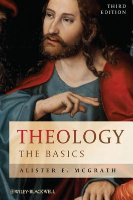 Theology: The Basics - McGrath, Alister E, Professor