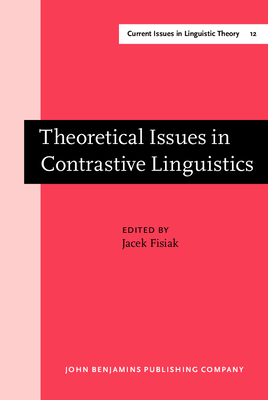 Theoretical Issues in Contrastive Linguistics - Fisiak, Jacek (Editor)