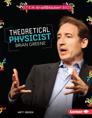 Theoretical Physicist Brian Greene - Doeden, Matt