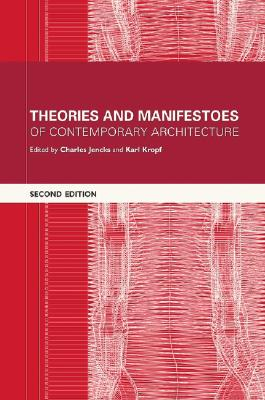 Theories and Manifestoes of Contemporary Architecture - Jencks, Charles (Editor), and Kropf, Karl (Editor)