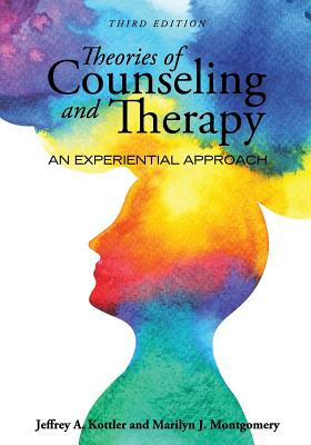 Theories of Counseling and Therapy: An Experiential Approach - Kottler, Jeffrey a, and Montgomery, Marilyn J
