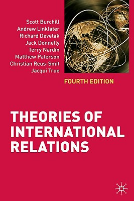 Theories of International Relations - Burchill, Scott, and Linklater, Andrew, and Devetak, Richard