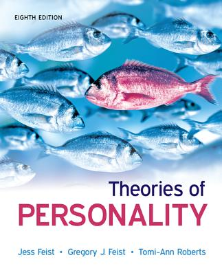 Theories of Personality - Feist, Jess, and Feist, Gregory J., and Roberts, Tomi-Ann