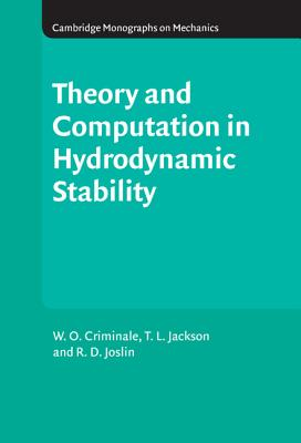 Theory and Computation of Hydrodynamic Stability - Criminale, W O, and Jackson, T L, and Joslin, R D