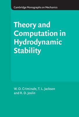 Theory and Computation of Hydrodynamic Stability - Criminale, W O