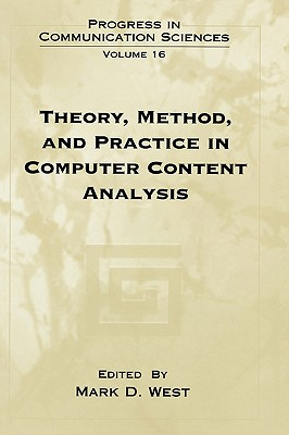 Theory, Method, and Practice in Computer Content Analysis - West, Mark D (Editor)