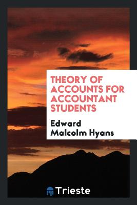 Theory of Accounts for Accountant Students - Hyans, Edward Malcolm
