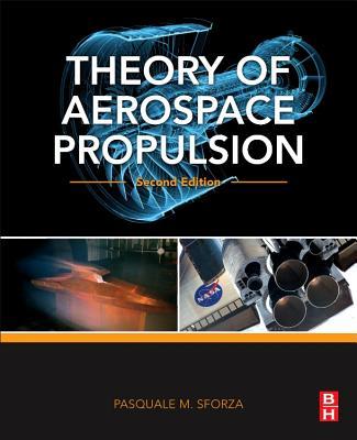 Theory of Aerospace Propulsion - Sforza, Pasquale M