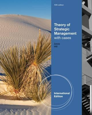Theory of Strategic Management with Cases, International Edition - Hill, Charles W. L., and Jones, Gareth