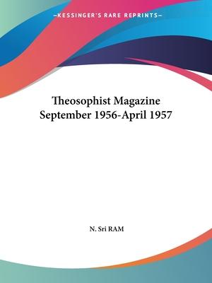 Theosophist Magazine September 1956-April 1957 - RAM, N Sri