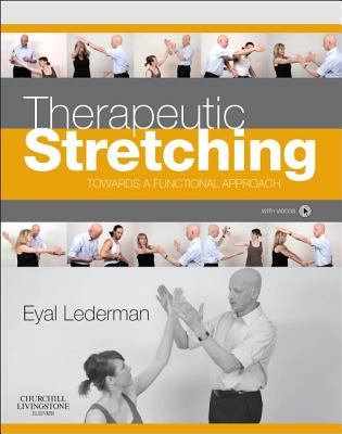 Therapeutic Stretching: Towards a Functional Approach - Lederman, Eyal (Editor)