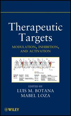 Therapeutic Targets: Modulation, Inhibition, and Activation - Botana, Luis M., and Loza, Mabel