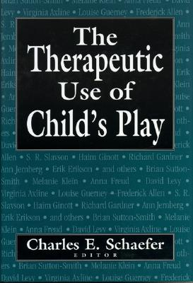 Therapeutic Use of Child's Play - Schaefer, Charles E, PhD