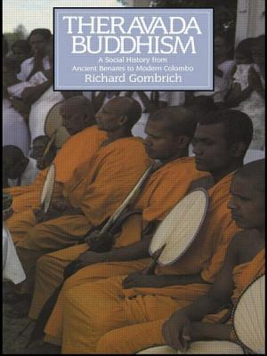 Theravada Buddhism: A Social History from Ancient Benares to Modern Colombo - Gombrich, Richard
