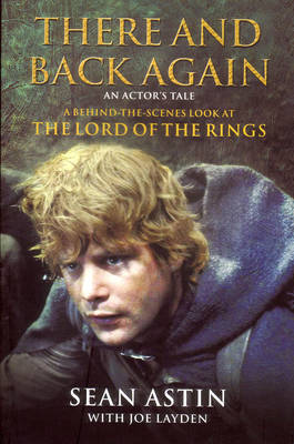 There and Back Again: A Behind the Scenes Look at Lord of the Rings - Layden, Joe