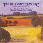 There Is Sweet Music: English Choral Song 1890-1950
