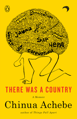 There Was a Country: A Memoir - Achebe, Chinua