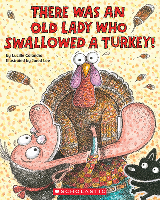 There Was an Old Lady Who Swallowed a Turkey! - Colandro, Lucille