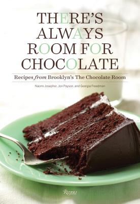 There's Always Room for Chocolate: Recipes from Brooklyn's the Chocolate Room - Josepher, Naomi, and Payson, Jon, and Freedman, Georgia