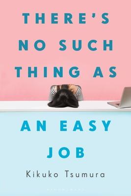 There's No Such Thing as an Easy Job - Tsumura, Kikuko
