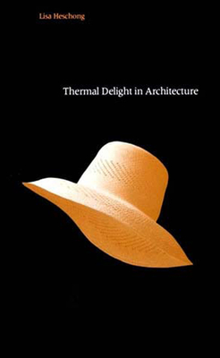Thermal Delight in Architecture - Heschong, Lisa