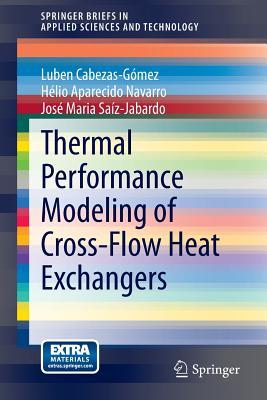 Thermal Performance Modeling of Cross-Flow Heat Exchangers - Cabezas-Gomez, Luben
