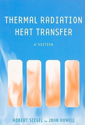 Thermal Radiation Heat Transfer - Siegel, Robert