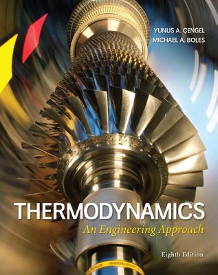Thermodynamics: An Engineering Approach - Cengel, Yunus A, Dr.