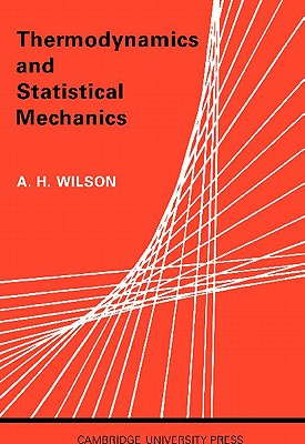 Thermodynamics and Statistical Mechanics - Wilson, A H